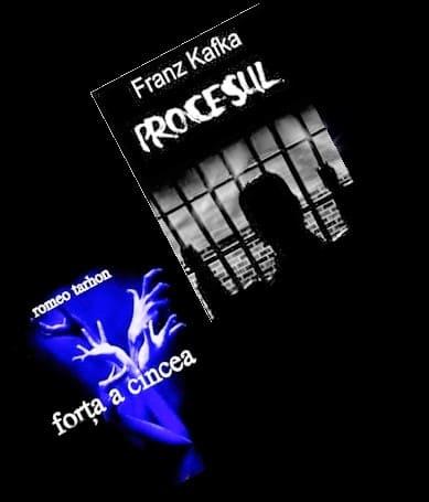 Eseu-paralelă între PROCESUL de Franz Kafka și FORŢA A CINCEA de Romeo Tarhon