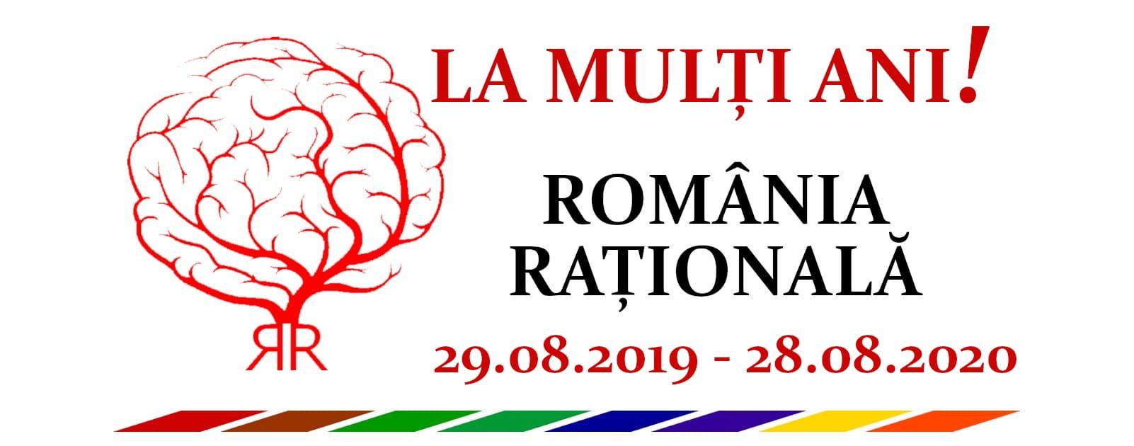 LA MULȚI ANI, ROMÂNIA RAȚIONALĂ ! UN AN DE LA ÎNFIINȚARE, UN AN DE REALIZĂRI INEDITE