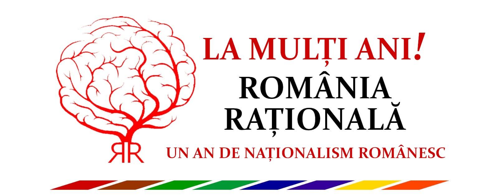 ROMÂNIA RAȚIONALĂ - UN AN DE NAȚIONALISM ROMÂNESC !